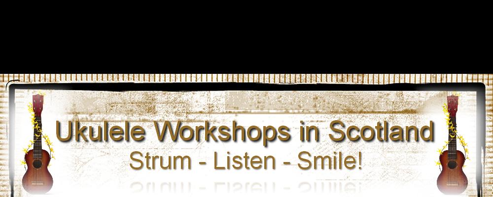 Ukulele Workshops Ukulele Lessons Ukulele Teachers Ukulele Groups Scotland Ukulele Scotland