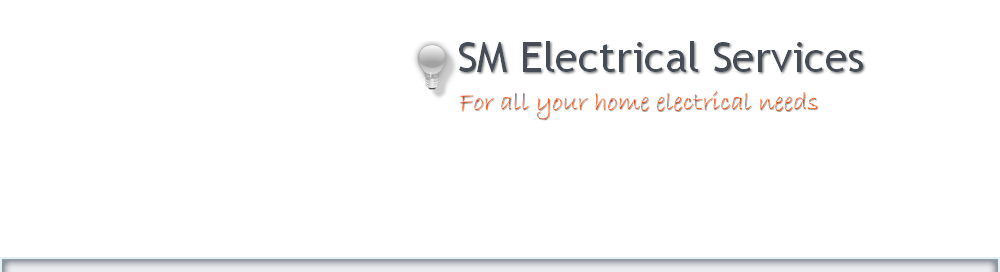 SM Electrical Services Electrical Services in Hemel Hempstead Hemel Hempstead Hertfordshire Electrical & Property Services in Herts
