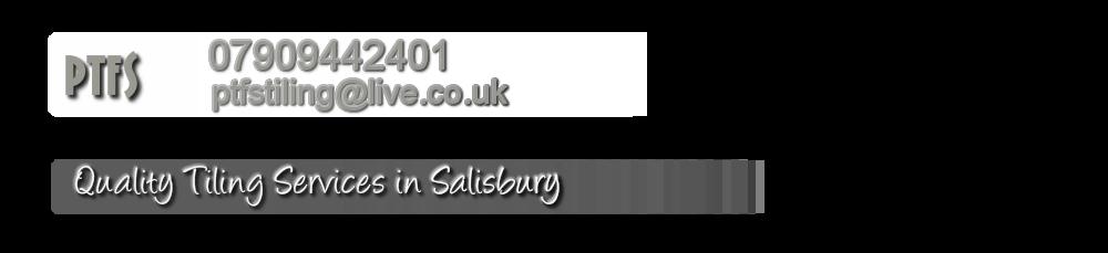 . PTFS Tiling Salisbury Tiler Whiltshire Quality Tiling Services in Salisbury Salisbury Whiltshire PTFS