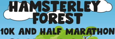Hamsterley Forest 10k & Half Marathon - 20th October 2019 Enter this new event in the Beautiful Hamsterley Forest.