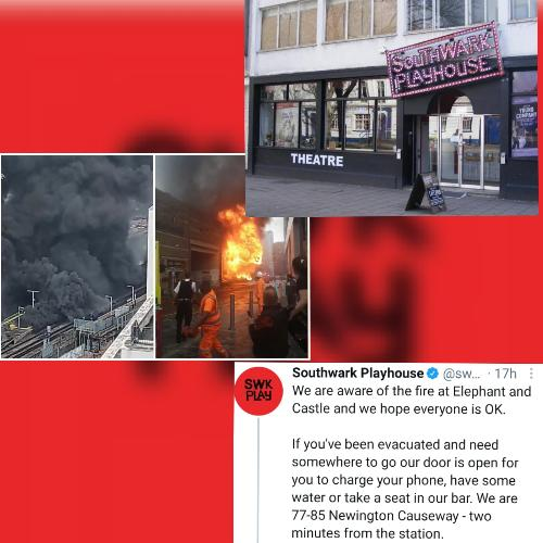 Southwark Playhouse opens its door for the fire - News The serious fire broken out in Elephant and Castle