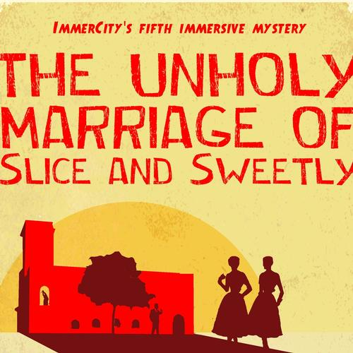 'The Unholy marriage of Slice and Sweetly ImmerCity's latest production, set in Post-War Bethnal Green in the aftermath of a murder on a wedding day