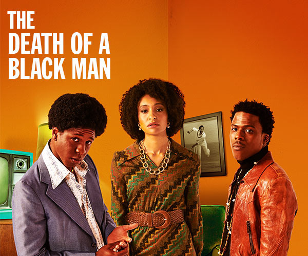 The Death of a Black Man - News The show first premiered at Hampstead Theatre in 1975
