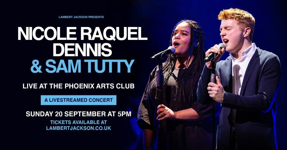 Nicole Raquel Dennis and Sam Tutty in Concert - News A live concert, streamed in the comfort of your own home