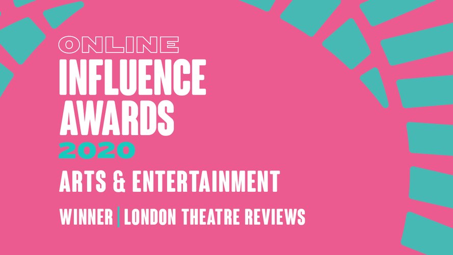 London Theatre Reviews wins the Influencer Award 2020 - News A heartfelt thank you to our readers and followers for this achievement