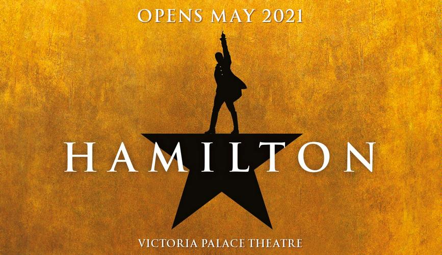 Hamilton Opens May 2021 - News The musical returns to the Victoria Palace Theatre