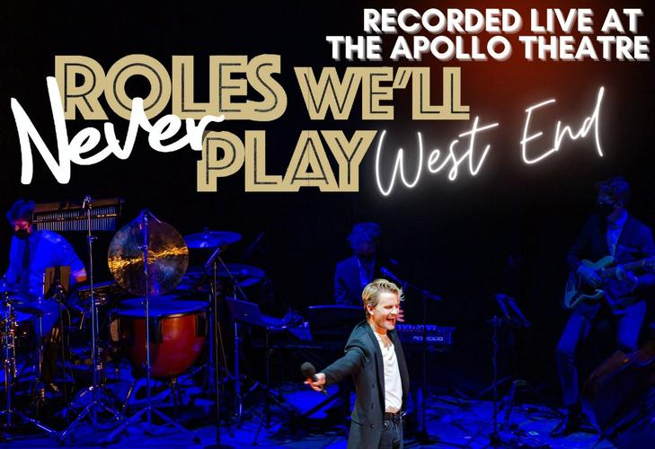 Roles We'll Never Play streaming again - News The last chance to catch the West End show