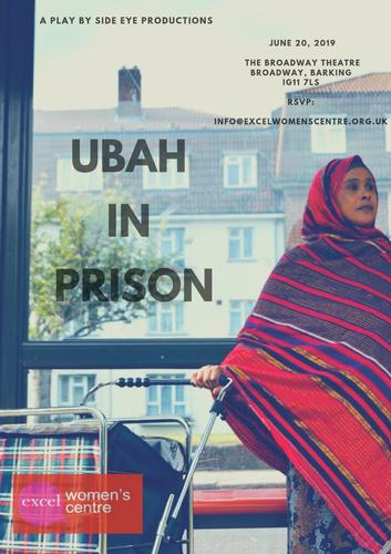 Ubax (Flower) In Prison - Review - The Broadway Theatre A play produced in collaboration with Excel Women's Centre