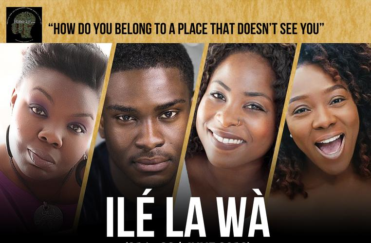 Ilé La Wà (We are home) -  Review – Stratford Circus How do you belong to a place that doesn't see you?
