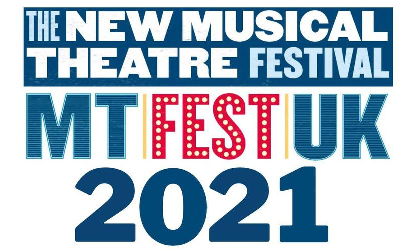 Full Line-Up For The New Musical Theatre Festival MTFestUK 2021 - News The Festival will run 1st – 13th February 2021