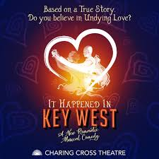 It happened in Key West - Review - Charing Cross Theatre Is love stronger than death?