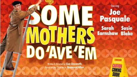 UK Tour of SOME MOTHERS DO 'AVE 'EM opened at Richmond Theatre Check out all the dates of the tour here!