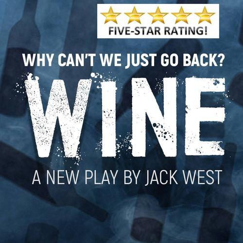 Wine - Review - Tristan Bates Theatre A great play about relationships, love, death, loss and bereavement. You'll be sucked in from the start!