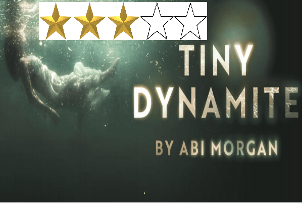 Tiny Dynamite Theatre Review: Three Star Great set, great acting, difficult to engage with the characters and the play feels bitty.