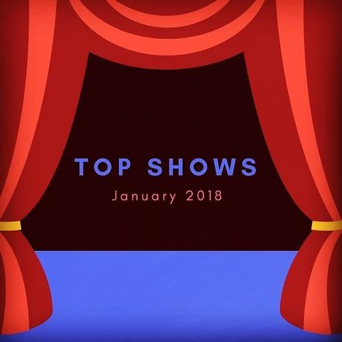 January Top 5 Shows My top 5 shows from January