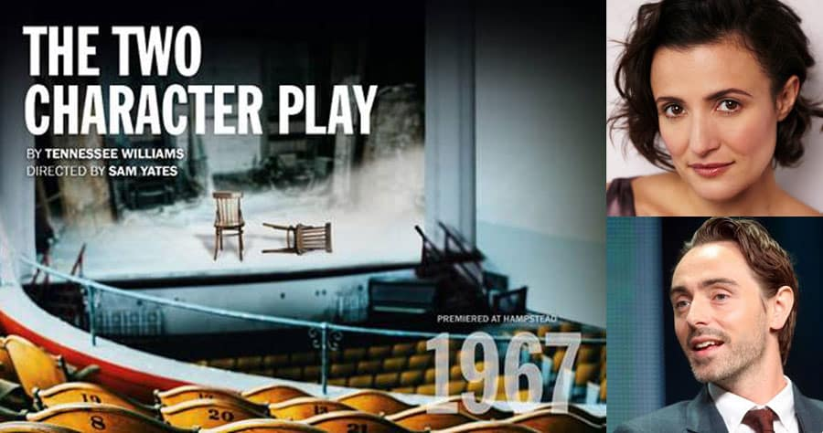 The Two Character Play - News Tennessee Williams' comes back to Hampstead Theatre