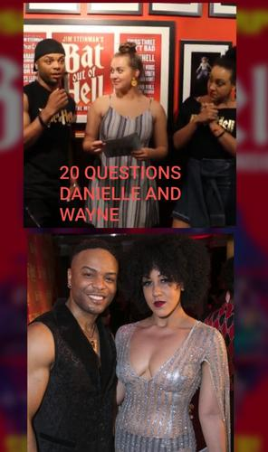 20 Questions to Danielle and Wayne - Video We fired 20 crazy questions at these amazing two. Ready, steady, go!