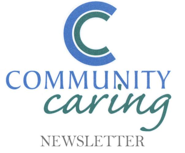 Here you can read our latest and greatest Newsletters to keep up with the current events at Community Caring Ltd.