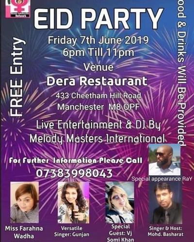EID PARTY TONIGHT! 7th June We are hosting an Eid Party tonight (6pm - 11pm) at Dera Restaurant 433 Cheetham Hill Road, Manchester M8 0PF  Live Entertainment, DJs and food and drink!