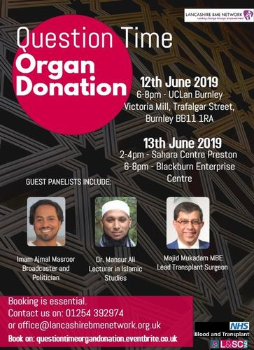 Question Time: Organ Donation 12th + 13th June Come along to our Question Time events which will be interesting, highly informative and interactive. We have a number of different events, please specify which time and venue you will be attending when booking your ticket: