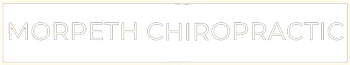Morpeth Chiropractic Chiropractor Morpeth Northumberland