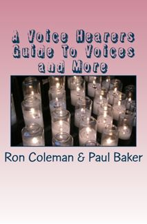 A voice hearers guide to voices and more by Ron Coleman - Paul Baker
