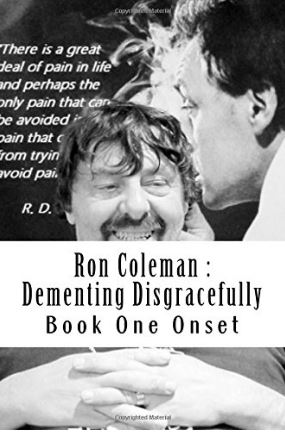 Dementind Disgracefully by Ron Coleman