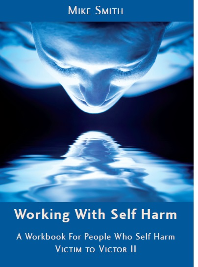 Working with Self harm  by Mike Smith