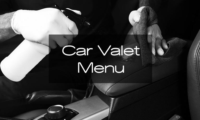 Welcome to our menu. We have designed this menu to suit certain valet and detailing services. If you don't find what you are looking for, please contact us and we can discuss your requirements and provide a personal quote.